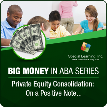 Big Money in ABA Series- Module 2: Private Equity Consolidation: On a Positive Note... (LIVE 4/29/2020)