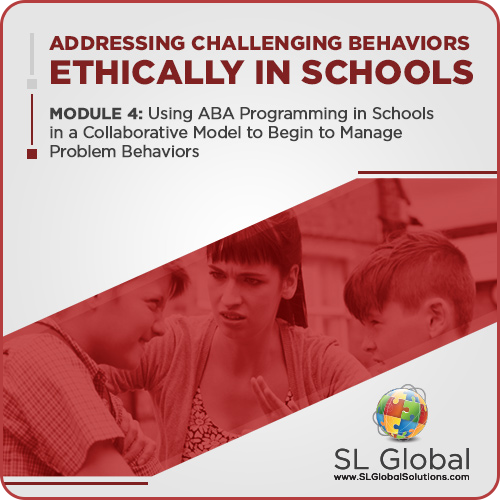 Addressing Challenging Behaviors Ethically in Schools Module 4: Using ABA Programming in Schools in a Collaborative Model to  Begin to Manage Problem Behaviors (LIVE June 10, 2020): image 1