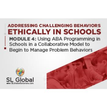 Addressing Challenging Behaviors Ethically in Schools Module 4: Using ABA Programming in Schools in a Collaborative Model to  Begin to Manage Problem Behaviors (LIVE June 10, 2020): image 4