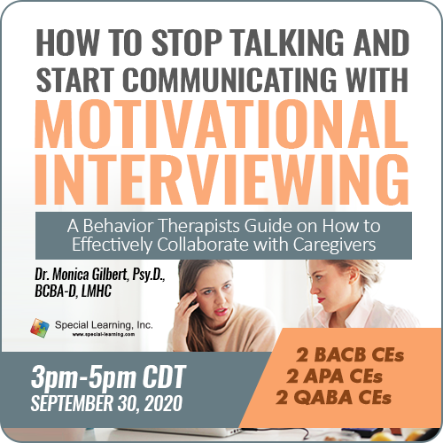 How to Stop Talking and Start Communicating with Motivational Interviewing: A Behavior Therapist Guide on How to Effectively Collaborate with Caregivers (RECORDED): image 1