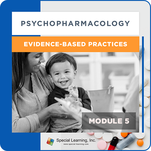 Psychopharmacology Webinar Series Module 5: Psychopharmacology and Evidence-Based Practices (Recorded): image 1