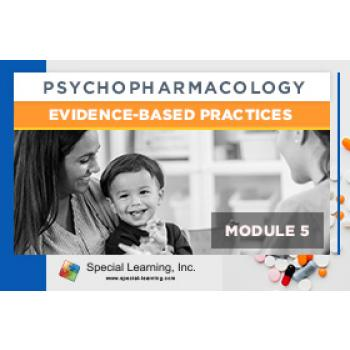 Psychopharmacology Webinar Series Module 5: Psychopharmacology and Evidence-Based Practices (Recorded): image 5