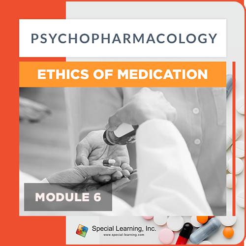 Psychopharmacology Webinar Series Module 6: Ethics of Medication (Recorded): image 1