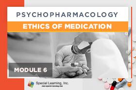 Psychopharmacology Webinar Series Module 6: Ethics of Medication (Recorded)