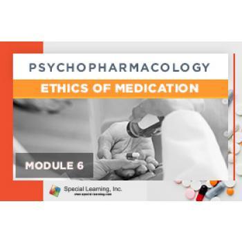 Psychopharmacology Webinar Series Module 6: Ethics of Medication (Recorded): image 5