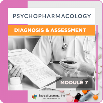 Psychopharmacology Webinar Series Module 7: Psychopharmacology: Diagnosis and Assessment (RECORDED)