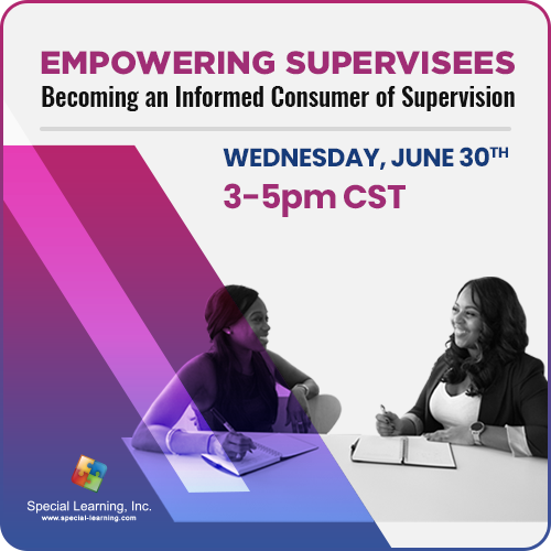 Empowering Supervisees: Becoming an Informed Consumer of Supervision (LIVE 6/30/2021): image 1