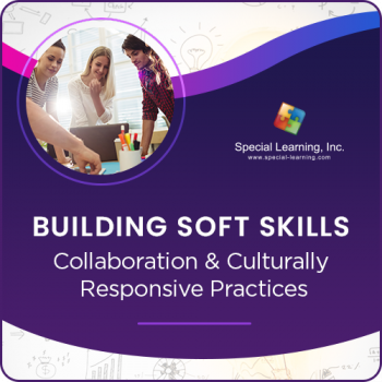 Building Soft Skills: Collaboration and Culturally Responsive Practices (Recorded)