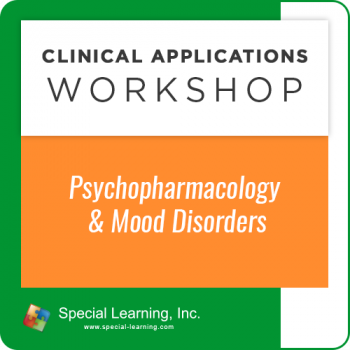 Psychopharmacology and Mood Disorders: [Clinical Applications Workshop] (Recorded)