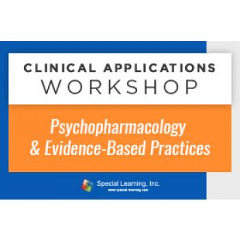 Psychopharmacology and Evidence-Based Practices [Clinical Applications Workshop] (Recorded): image 5