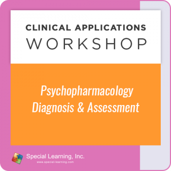 Psychopharmacology: Diagnosis and Assessment [Clinical Applications Workshop] (LIVE 10/14/2021)