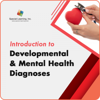 Introduction to Developmental and Mental Health Diagnoses