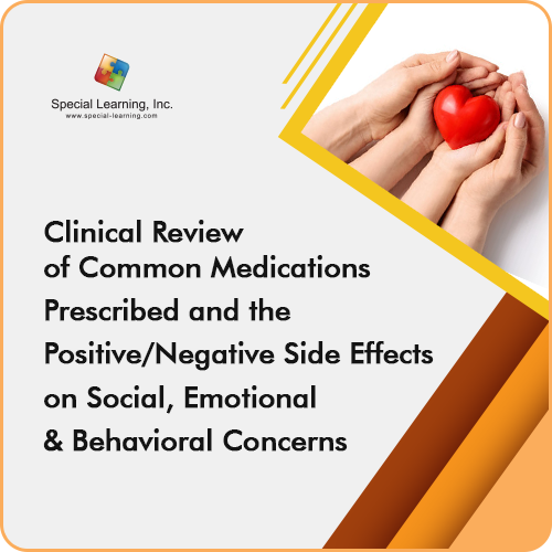 Clinical Review of Common Medications Prescribed and the Positive/Negative Side Effects on Social, Emotional and Behavioral Concerns: image 1
