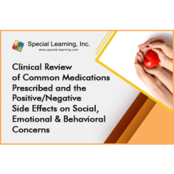 Clinical Review of Common Medications Prescribed and the Positive/Negative Side Effects on Social, Emotional and Behavioral Concerns: image 2
