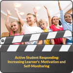 Active Student Responding: Increasing Learner's Motivation and Self-Monitoring